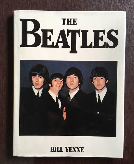 Livro The Beatles - Bill Yenne / Capa Dura