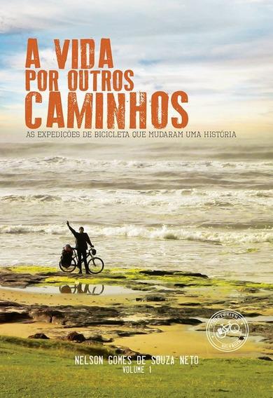 Livro: A Vida Por Outros Caminhos