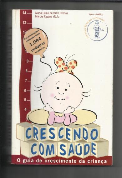 Livro: Crescendo Com Saúde - Maria Luiza De Brito Ctenas