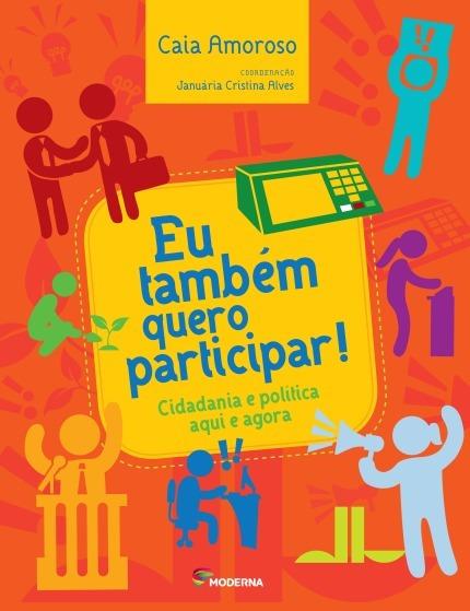 10 Livros: Eu Também Quero Participar! Cidadania E Política