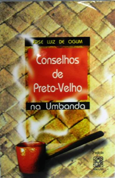 Orixas Candomblé Livro Conselhos De Preto Velho Na Umbanda