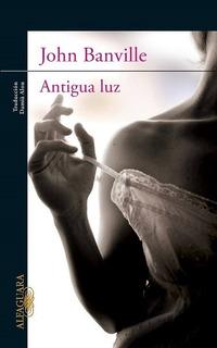 Antigua Luz - Banville John