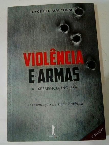Violência E Armas - Joyce Lee Malcom