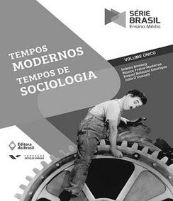 Tempos Modernos - Tempos De Sociologia - Volume Unico - Em -