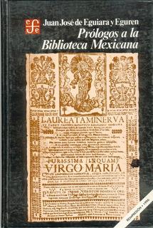 J. J. Eguiara: Prólogos A La Biblioteca Mexicana