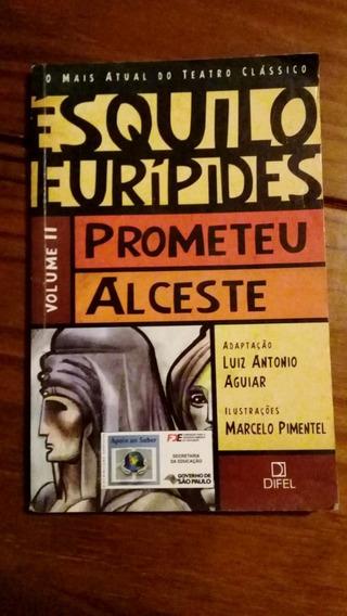 Esquilo Eurípides - Prometeu - Alceste - 3 Livros 25 Reais