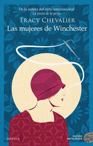 Las Mujeres De Winchester. Tracy Chevalier. Duomo