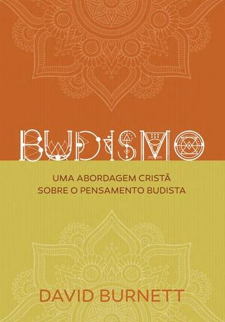 Livro David Burnett - Budismo - Uma Abordagem Cristã