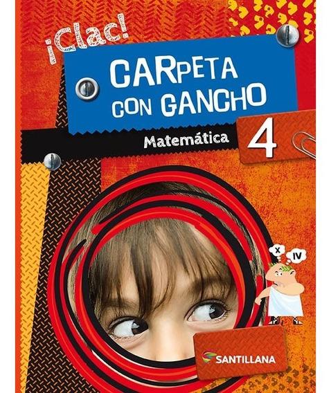 Matemática 4 - ¡clac! Carpeta Con Gancho - Santillana