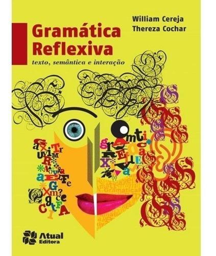 Gramática Reflexiva: Texto, Semântica E Interação