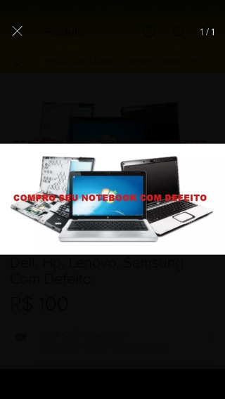 Compro Notebook Acer,dell,hp, Lenovo, Samsung Com Defeito