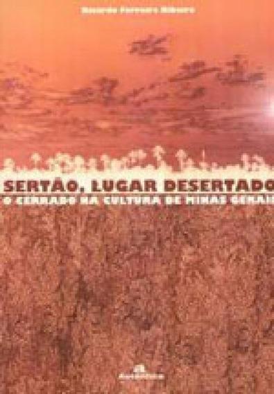 Sertão, Lugar Desertado - O Cerrado Na Cultura De Minas Ger