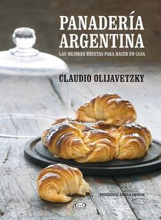 Panaderia Argentina: Las Mejores Recetas Para Hacer En Casa