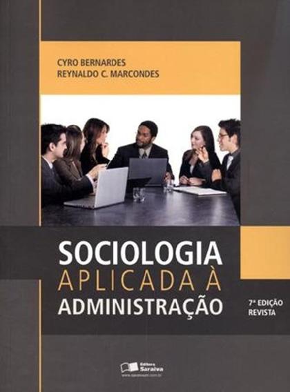 Sociologia Aplicada A Administracao - 7ª Ed