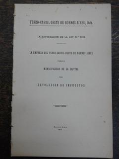 Ferro-carril Oeste De Bs. As. * Dr. Roberto M. Ortiz * 1917