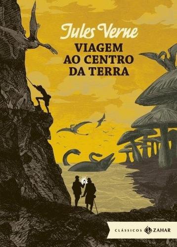 Viagem Ao Centro Da Terra. Julio Verne. Clássicos Zahar.
