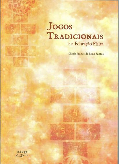Livro Jogos Tradicionais E A Educação Física