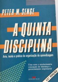 Livro: A Quinta Disciplina - Peter M. Senge