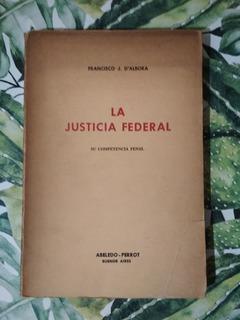 La Justicia Federal Su Competencia Penal - D´albora, F. 1968