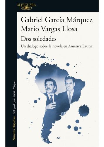 Dos Soledades. Garcia Marquez-vargas Llosa. Alfaguara
