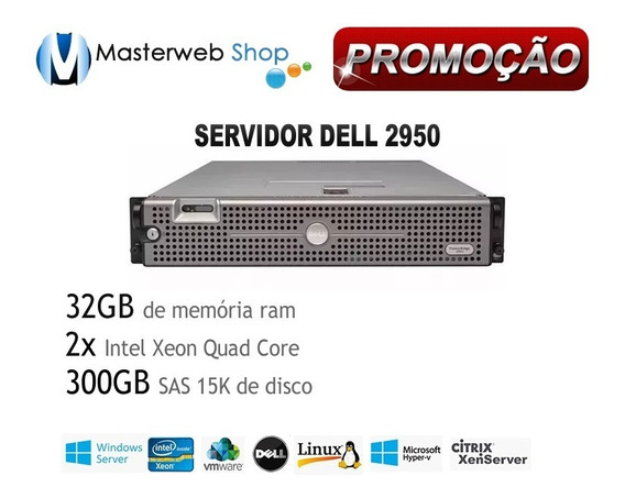 Servidor Dell Poweredge 2950 2xquad+32gb+300gb Hd + Garantia
