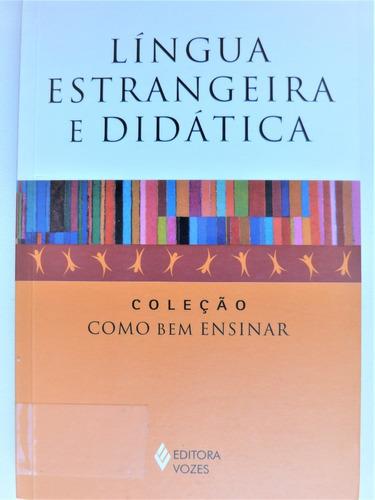 Livro:  Língua Estrangeira E Didát Coleção Como Bem Ensinar
