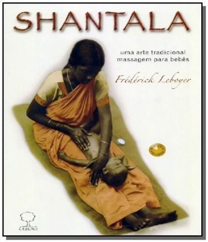Shantala:uma Arte Tradicional Massagem P/ara Bebês  Nova Ed