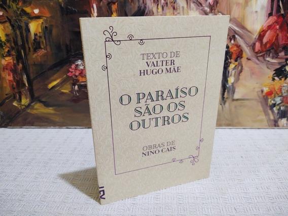 O Paraíso São Os Outros Valter Hugo Mãe Cosac Naify