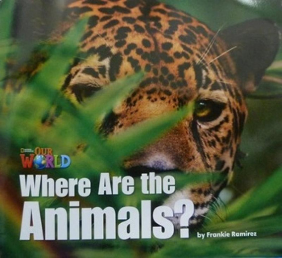 Our World American English 1 - Reader 2 - Where Are The Anim
