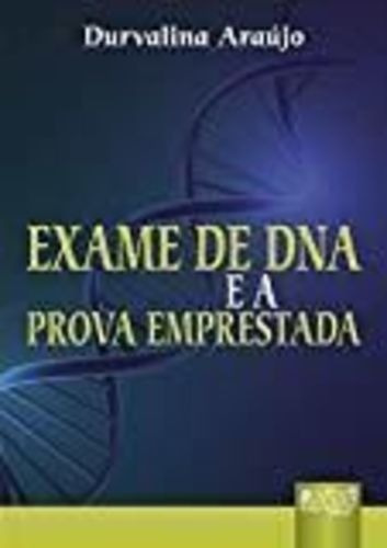 Livro Exame De Dna E A Prova Emprestada Durvalina Araújo