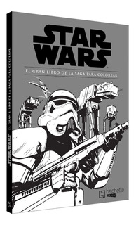 Star Wars. El Gran Libro De La Saga Para Colorear.