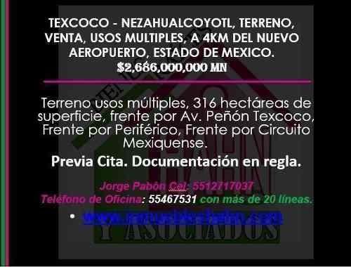 Texcoco - Nezahualcoyotl Terreno Venta A 4km Del Nuevo Aeropuerto Cdmx