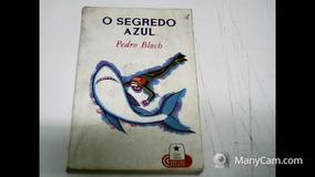 O Segredo Azul - Coleção Calouro Pedro Bloch