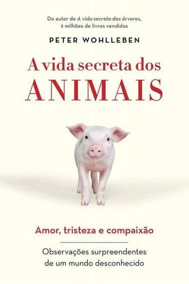 Vida Secreta Dos Animais, A - Sextante