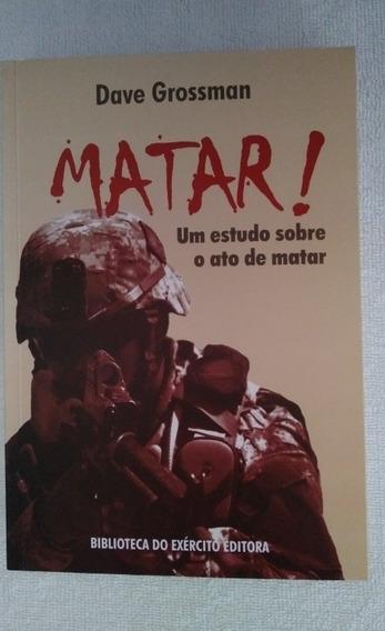 Livro Matar! Um Estudo Sobre O Ato De Matar
