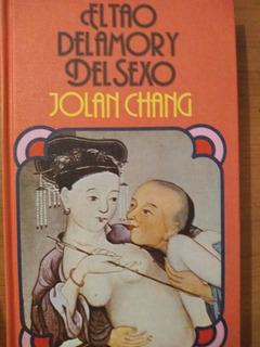 El Tao Del Amor Y El Sexo - Jolan Chang
