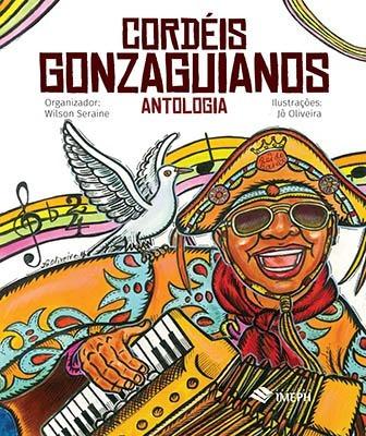 Imagem 1 de 1 de Cordéis Gonzaguianos: Antologia