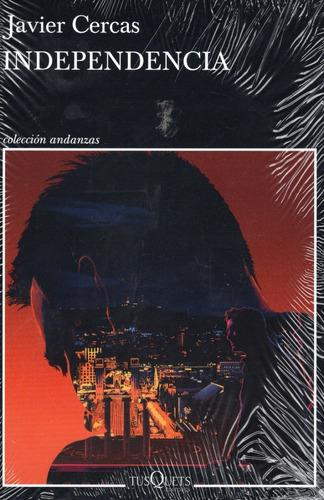 Libro: Independencia / Javier Cercas