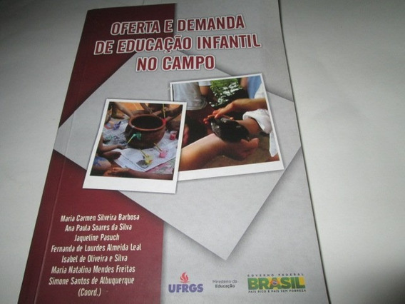 Livro Oferta E Demanda De Educação Infantil R.912