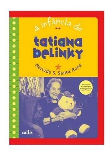 A Infância De Tatiana Belinky - Nereide S. S. Rosa - Callis