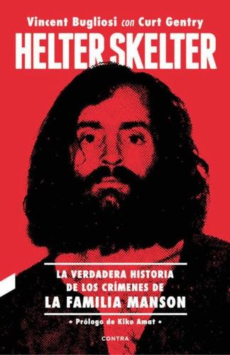 Helter Skelter : La Verdadera Historia De Los Crimenes De La