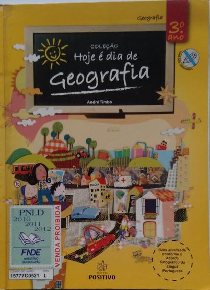 Coleção Hoje É Dia De Geografia 3ºano, Editora Positivo