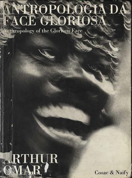 Antropologia Da Face Gloriosa Capa Dura / Arthur Omar