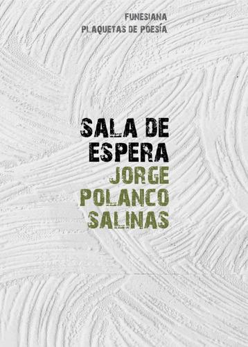 Sala De Espera Jorge Polanco Salinas Funesiana