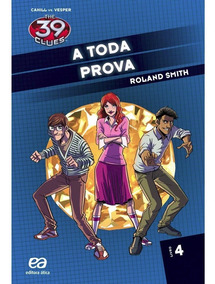 Livro The 39 Clues - A Toda Prova - Volume 4 - Roland Smith