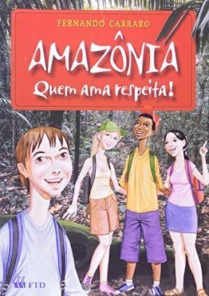 Amazônia Quem Ama Respeita Fernando Carraro