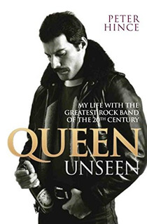 Libro Queen Unseen: My Life With The Greatest Rock Band Of T