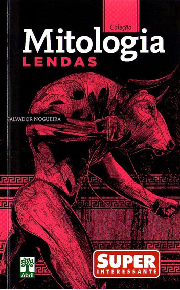 Mitologia - Lendas - Salvador Nogueira