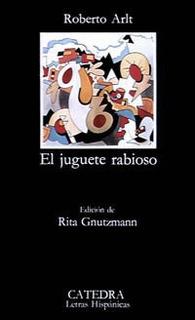 El Juguete Rabioso, Roberto Arlt, Ed. Cátedra