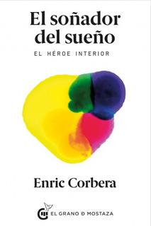 * Enric Corbera * El Soñador Del Sueño